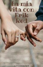 La mia vita con Erik Red by alphardaltair