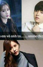 {PART 2}(Minyeon) Giữa em và anh ta.............unnie chọn ai!? by JinAloveT6