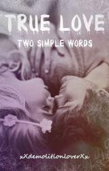 True Love by xXdemolitionloverXx