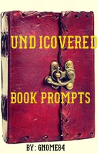 Undiscovered Book Prompts.  by Gnome84