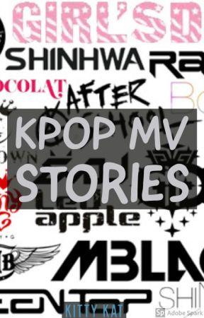 Kpop MV Stories by kpop_kween18