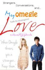 My Omegle Love by loveasdfghjklsmile