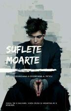 Suflete Moarte by LarisaGeorgiana