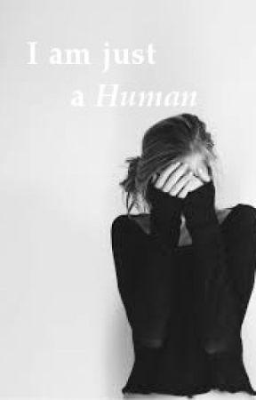I am just a Human by x-BlackAngel-x