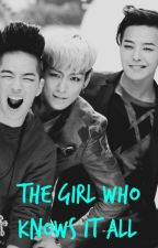 The girl who knows it all (Big Bang fanfic) by Saskia47