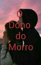 O Dono do Morro  by XAMBRA_RAFAH