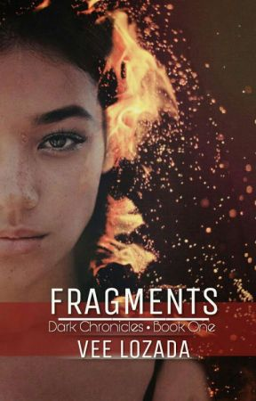 Fragments (Dark Chronicles • Book One)  by LittleVee