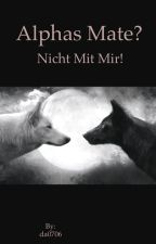 Alphas Mate-Nicht mit mir! by da0706