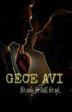 GECE AVI (+18) by OzgeGulRomanlari