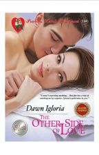 The Other Side Of Love COMPLETED by dawn-igloria
