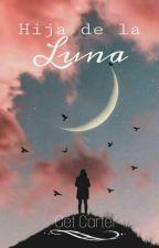 Hija de la Luna  by get_carter