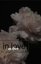 In love | e.d by luminarygrant