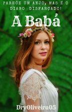 A Babá (CONCLUÍDO) by DryOliveira05
