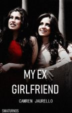 My Ex-Girlfriend | Camren Version by reinhartivist