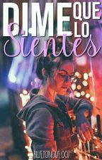 Dime Que Lo Sientes (DIME #2) by _bluetongue007