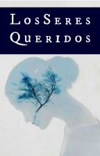 Los Seres Queridos by Julie18_08