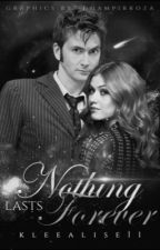 Nothing Lasts Forever | The Lily Carter Chronicles | Doctor Who {2} by KleeAlise11