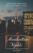 Manhattan Nights (Draft) ✔ by blue2031