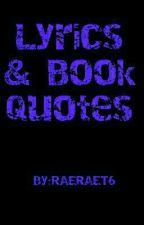 Lyrics & Book Quotes by RaeRaeT6