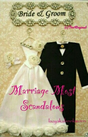 Marriage Trilogy 2 : Marriage Most Scandalous