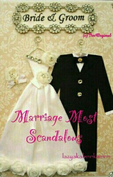 Marriage Trilogy 2 : Marriage Most Scandalous