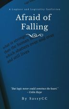 Afraid of Falling - Logince & Logicality by SassyCC