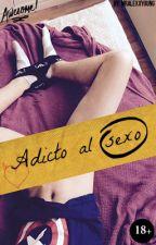 Adicto al sexo [Gay] by Mralexxyoung