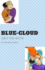 blue clouds-jercy one shots by katiedracomalfoy