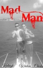 Mad man || Nathan Sykes/ Max george by Writerr_Chicks