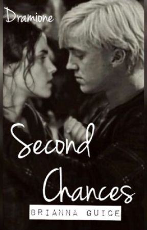 Second Chances (Dramione FanFic) by BriannaGuice