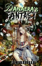 Danaera's Fantasy by filipinaeonni
