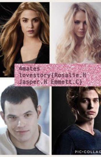 4mates{Rosalie.H Jasper.H Emmett.C} Lovestory