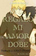 ¡Te Regalo Mi Amor Dobe! [NaruSasu] by Dragneel_2101