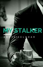 #B6 My Stalker (published)  by Bosy_elselhdar