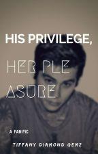 His Privilege, Her pleasure 18+ by TiffanyDiamondGems