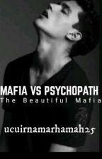 Mafia VS Psychopath by ucuirnamarhamah25