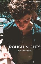 Rough Nights | Shawn Mendes by kenziemendess