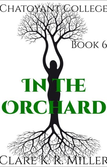 Chatoyant College Book 6: In the Orchard