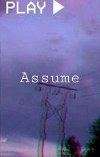 Assume (Solby) by spacedoutweirdo