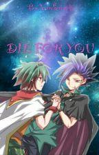 Die for you by NeroSeragaki