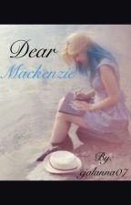 Dear Mackenzie by cjalanna07