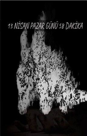 13 NİSAN PAZAR GÜNÜ 58 DAKİKA by cagribilgehan