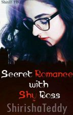 Secret Romance with Shy Boss [Published] by ShirishaTeddy