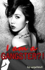 I AM A GANGSTER?! by SnowySpring