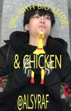 Sing With Big Marvel & Chicken [COMPLETED] by ALSYRAF