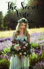 The secret Wife by putrimaheta
