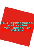 All Promocodes and Codes for Games in ROBLOX by KellyTheGamer98