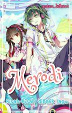 Merodi by mizu_hikari