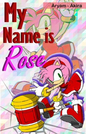My Name is Rose (Shadamy) by MayraCyberDeOz