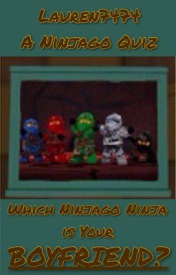 Ninjago Boyfriend Quiz - Lauren7474 - Wattpad